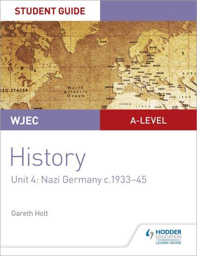 Jacket Image For: WJEC history. Unit 4 Nazi Germany c.1933-45