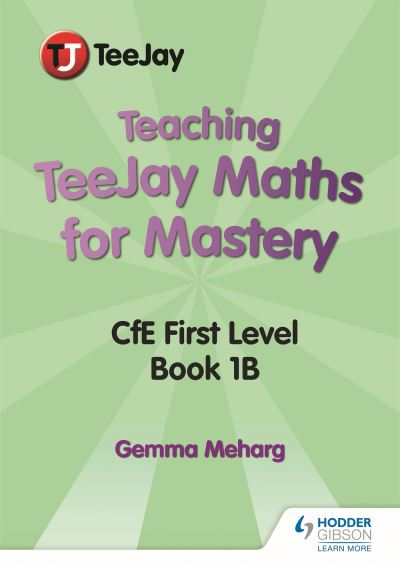 Jacket Image For: Teaching TeeJay maths for mastery. CfE level 1, book 1 B