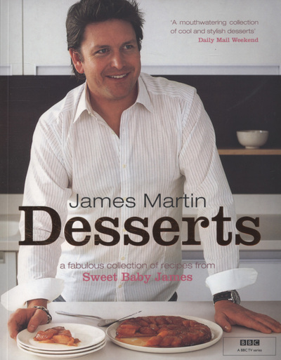Desserts: a fabulous collection of recipes from Sweet Baby James by James