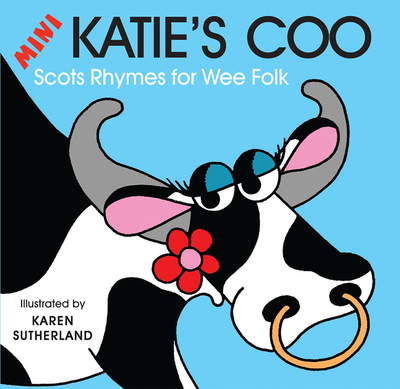 Mini Katie's coo: Scots rhymes for wee folk by James Robertson (Board book)