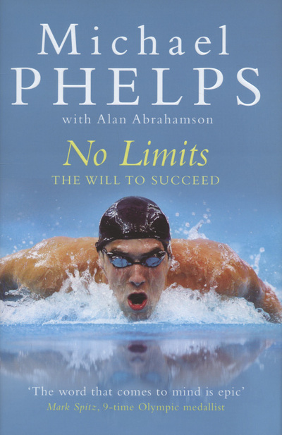 No limits: the will to succeed by Michael Phelps (Hardback)