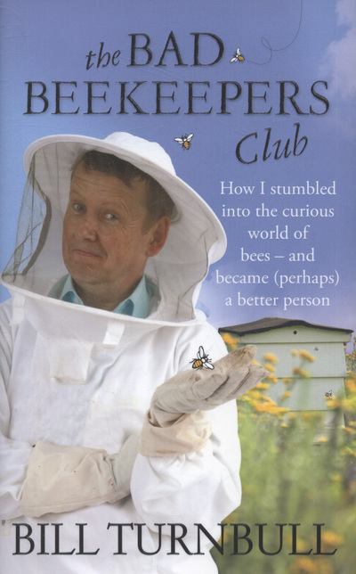 The bad beekeepers club: how I stumbled into the curious world of bees - and