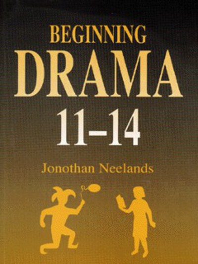 Beginning drama 11-14 by Neelands (Paperback)