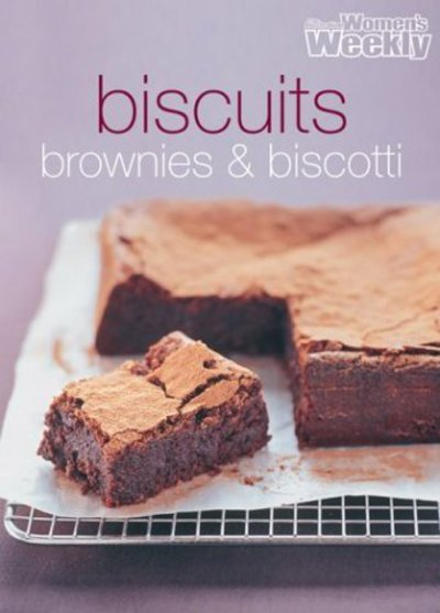 Biscuits, brownies & biscotti by Australian Women's Weekly (Paperback /