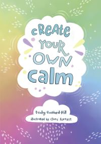 Jacket Image For: Create your own calm