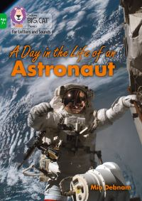 Jacket Image For: A day in the life of an astronaut