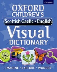 Jacket Image For: Oxford children's Gaelic-English visual dictionary
