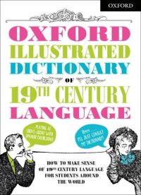 Oxford illustrated dictionary of 19th century language