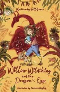 Jacket Image For: Willow Wildthing and the dragon's egg