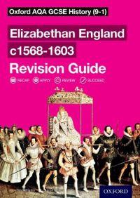 Elizabethan England c1568-1603. Revision guide