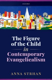 Jacket Image For: The figure of the child in contemporary evangelicalism