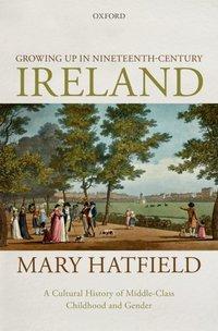 Jacket Image For: Growing up in nineteenth-century Ireland
