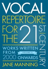 Vocal repertoire for the twenty-first century. Volume 2 Works written from 2000 onwards