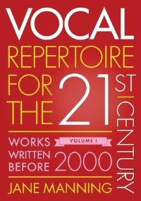 Vocal repertoire for the twenty-first century. Volume 1 Works written before 2000