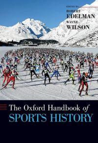 The Oxford handbook of sports history