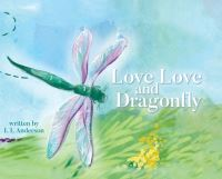 Jacket Image For: Love Love and Dragonfly