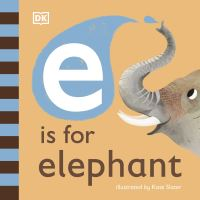 Jacket Image For: E is for elephant