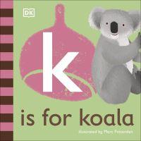 Jacket Image For: K is for koala