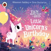 Jacket Image For: Ten Minutes to Bed: Little Unicorn's Birthday