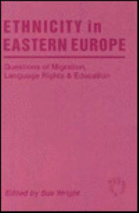 Jacket Image For: Ethnicity in Eastern Europe: Questions of Migration, Language Rights and Education