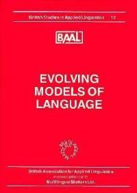 Jacket Image For: Evolving Models of Language (BAAL 12)