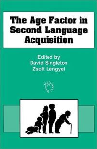 Jacket Image For: The Age Factor in Second Language Acquisition