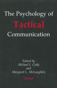 Jacket Image For: Psychology of Tactical Communication (The)