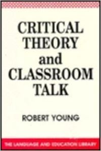 Jacket Image For: Critical Theory and Classroom Talk