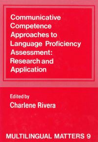 Jacket Image For: Communicative Competence Approaches to Language Proficiency Assessment