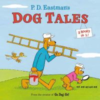 Jacket Image For: P.D. Eastman's Dog Tales