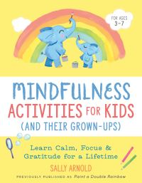 Jacket Image For: Mindfulness Activities for Kids (And Their Grown-ups)