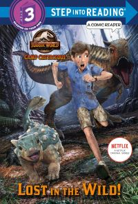 Jacket Image For: Lost in the Wild! (Jurassic World: Camp Cretaceous). Step into Reading(R)(Step 3)