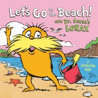 Jacket Image For: Let's Go to the Beach! With Dr. Seuss's Lorax