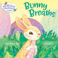 Jacket Image For: Mindfulness Moments for Kids: Bunny Breaths