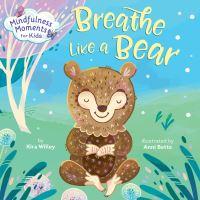 Jacket Image For: Mindfulness Moments for Kids: Breathe Like a Bear