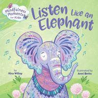 Jacket Image For: Mindfulness Moments for Kids: Listen Like an Elephant