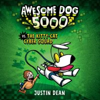 Jacket Image For: Awesome Dog 5000 vs. The Kitty-Cat Cyber Squad (Book 3)