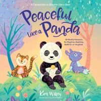 Jacket Image For: Peaceful Like a Panda: 30 Mindful Moments for Playtime, Mealtime, Bedtime-or Anytime!