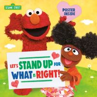 Jacket Image For: Let's Stand Up for What Is Right! (Sesame Street)