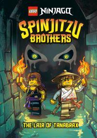Jacket Image For: Spinjitzu Brothers #2: The Lair of Tanabrax (LEGO Ninjago)