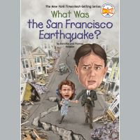 Jacket Image For: What Was the San Francisco Earthquake?