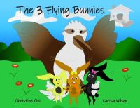 Jacket Image For: The 3 Flying Bunnies
