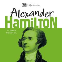 Jacket Image For: DK Life Stories: Alexander Hamilton