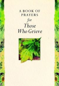 Jacket image for A Book of Prayers for Those Who Grieve
