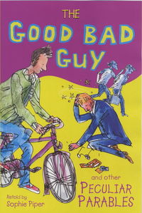 Jacket image for The Good Bad Guy and Other Peculiar Parables