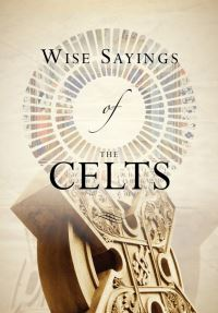 Jacket image for Wise Sayings of the Celts