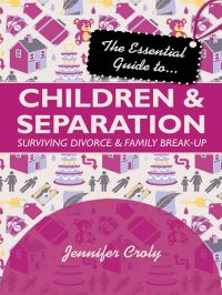 Jacket image for The Essential Guide to Children and Separation