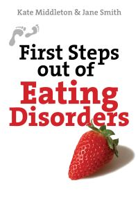 Jacket image for First Steps out of Eating Disorders