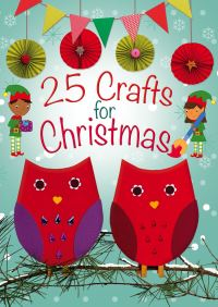 Jacket image for 25 Crafts for Christmas