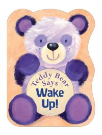 Jacket image for Teddy Bear Says Wake Up!